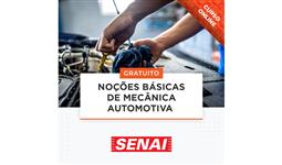 CURSO NOÇÕES BÁSICAS DE MECÂNICA AUTOMOTIVA